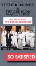LUTHER BARNES & THE RED BUDD GOSPEL CHOIR with Special Guests The Sunset Jubilaries Live In Atlanta : So Satisfied VHS NTSC Video