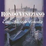 Rondo Veneziano - Eine Nacht in Venedig