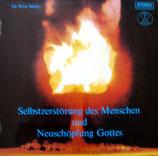 Wolfgang Schmidt / Wim Malgo - Selbstzerstörung des Menschen und Neuschöpfung Gottes