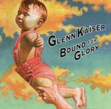 Glenn Kaiser Band - Bound For Glory