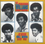 Williams Brothers - Jesus Will Never Say No