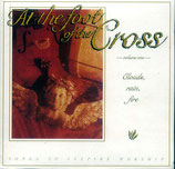 At the Foot of the Cross Vol.1 - Clouds,Rain,Fire