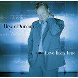 Bryan Duncan - Love Takes Time