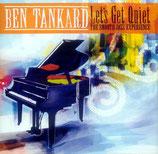 Ben Tankard - Let's Get Quiet