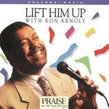 Ron Kenoly - Lift Him Up