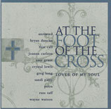At The Foot Of The Cross : Lover Of My Soul
