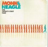 Monk & Neagle - The Twenty-First Time