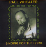 Paul Wheater - Singing For The Lord
