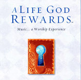 A LIFE GOD REWARDS - Music ... a Worship Experience (Natalie Grant, Chris Eaton, Sarah Sadler, Geoff Moore, Plus One, Erin O'Donnell, Ray Boltz)