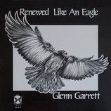Glenn Garrett - Renewed Like An Eagle