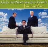 Gary McSpadden & Chosen - Familiar Places -
