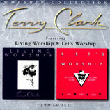 Terry Clark - The Worship Collection : Living Worship & Let's Worship