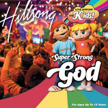 Hillsong Kids - Super Strong God