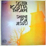 Rosetta Tharpe - Shine For Jesus!