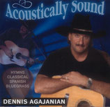 Dennis Agajanian - Acoustically Sound