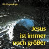 Zionssänger - Jesus ist immer noch grösser