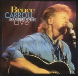 Bruce Carroll - One Summer Evening ...Live