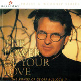 The Power Of Your Love - The Songs of Geoff Bullock II (HEARTCRY Praise & Worship Series)