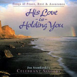 Celebrant Singers - His Love Is Holding You