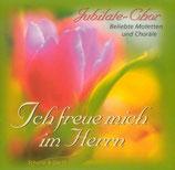 Jubilate Chor - Ich freue mich im Herrn ; Beliebte Motetten und Choräle