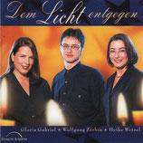 Gloria Gabriel, Wolfgang Zerbin, Heike Wetzel - Dem Licht entgegen