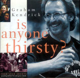 Graham Kendrick - Is Anyone Thirsty?