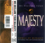 The Gary Bonner Singers - We Declare Your Majesty