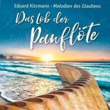Eduard Kitzmann - Das Lob der Panflöte (Melodien des Glaubens)