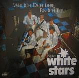 WHITE STARS - Weil ich dich liebe, bin ich treu