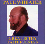 Paul Wheater - Great Is Thy Faithfulness