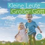 Kleine Leute Grosser Gott - Lieder für Kids bis sechs