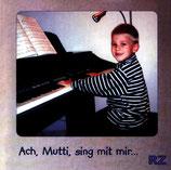 Ach, Mutti, sing mit mir.... (Samenkorn)