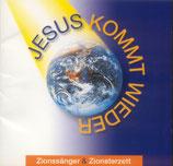 Zionssänger & Zionsterzett - Jesus kommt wieder