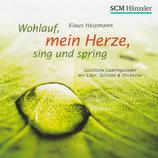 Wohlauf, mein Herze, sing und spring: Geistliche Lieblingslieder mit Chor, Solisten u.Orchester (Klaus Heizmann)