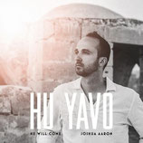 Joshua Aaron - Hu Yavo (He Will Come)
