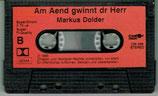 Markus Dolder - Am Aend gwinnt dr Herr(Musik-Kassette)