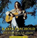 Karin Paschold - Ich singe, was ich glaube