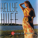 Kellye Huff - Faith To Faith