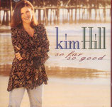 Kim Hill - So Far So Good