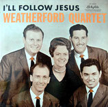 Weatherford Quartet - I'll Follow Jesus