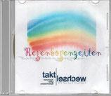 Taktwechsel - Regenbogenzeiten (CD-R)