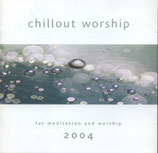 Chillout Worship - For Meditation and Worship 2004
