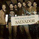 Salvador - How Far Is Heaven