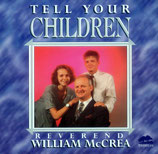 William McCrea - Tell Your Children