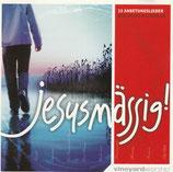 Vineyard Worship : Jesusmässig!  (13 Anbetungslieder zur Jesus-Nachfolge)
