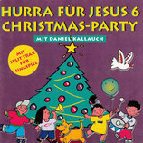 Hurra für Jesus 6 : Christmas Party mit Daniel Kallauch