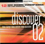 Worship Together - Discover 02 : 12 New Modern Worship Songs For A New Generation