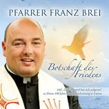 Pfarrer Franz Brei - Botschaft des Friedens