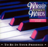 Keith Routledge / Stuart Townend - To Be In Your Presence (Worship Without Words)