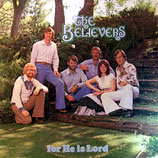The Believers - For He Is Lord